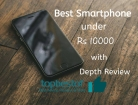 Top 5 Best Mobile Phones under 10000 Rs in India- May 2018 [Expert Pick]