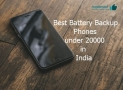 Best Smartphone under 20000 with Good Battery Backup- May 2018 [Expert Pick]