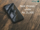 Top 5 Best Mobile Phones under Rs 25000 in India- May 2018 [Expert Pick]